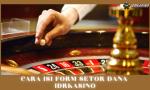 cara isi form setor dana casino online